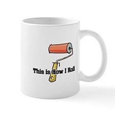 How I Roll (Paint Roller) Mug