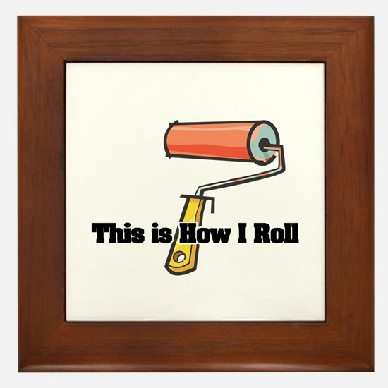 How I Roll (Paint Roller) Framed Tile