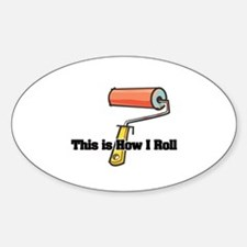 How I Roll (Paint Roller) Oval Decal