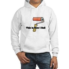 How I Roll (Paint Roller) Hoodie