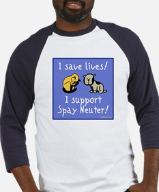 I Save Lives! Spay & Neuter Baseball Jersey