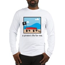 a pirate's life for me Long Sleeve T-Shirt