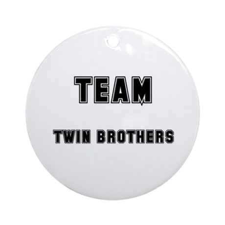 TEAM TWIN BROTHERS Ornament (Round)