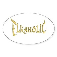 Elkaholic T-shirts and gifts Oval Decal