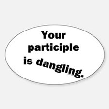Dangling Participle Oval Decal