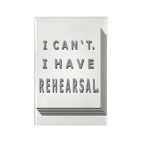 I HAVE REHEARSAL III with SCR Rectangle Magnet