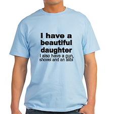 I Have A Beautiful Daughter. Also Gun, Sh T-Shirt