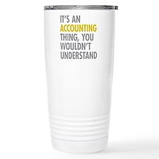 Its An Accounting Thing Travel Mug