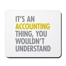 Its An Accounting Thing Mousepad