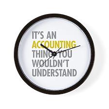 Its An Accounting Thing Wall Clock