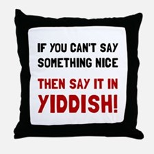 Say It In Yiddish Throw Pillow