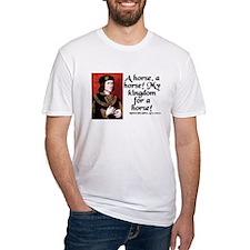 A Horse, A Horse! My Kingdom for a Horse! T-Shirt