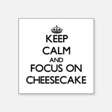 Keep Calm and focus on Cheesecake Sticker