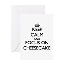 Keep Calm and focus on Cheesecake Greeting Cards