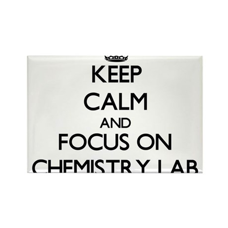 Keep Calm and focus on Chemistry Lab Magnets