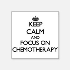 Keep Calm and focus on Chemotherapy Sticker
