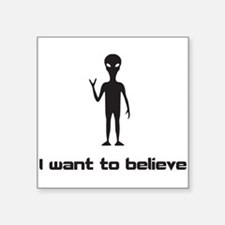 I Want To Believe in Aliens and UFOs Sticker