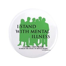 "Stand With Mental Illness 3.5"" Button"