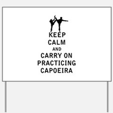 Keep Calm and Carry On Practicing Capoeira Yard Si