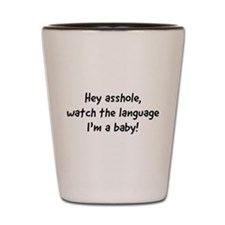 Hey asshole, watch the language I'm a baby T-shirt