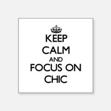 Keep Calm and focus on Chic Sticker