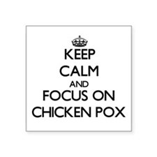 Keep Calm and focus on Chicken Pox Sticker