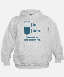 Technically The Glass Is Always Full Hoodie