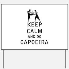 Keep Calm and Do Capoeira Yard Sign