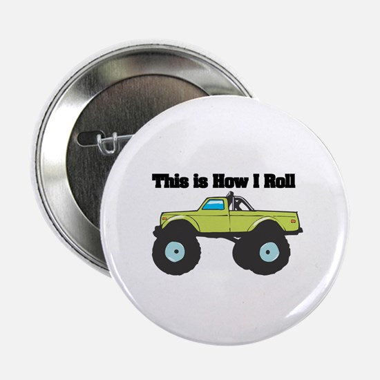 How I Roll (Monster Truck) Button