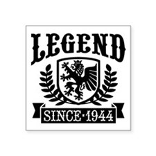 "Legend Since 1944 Square Sticker 3"" x 3"""