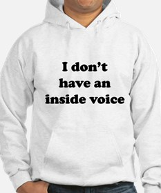 I don't have an inside voice T-shirts Hoodie