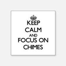 Keep Calm and focus on Chimes Sticker