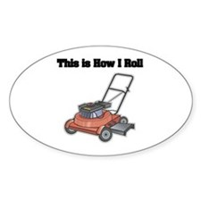 How I Roll (Lawn Mower) Oval Decal