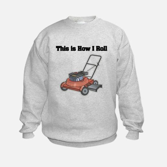 How I Roll (Lawn Mower) Sweatshirt