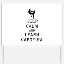 Keep Calm and Learn Capoeira Yard Sign