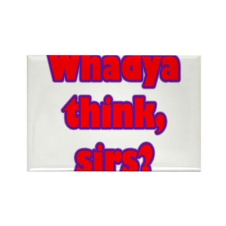 Whadya think? Rectangle Magnet (100 pack)