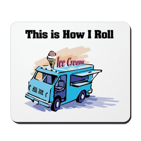 How I Roll (Ice Cream Truck) Mousepad