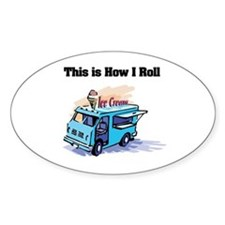 How I Roll (Ice Cream Truck) Oval Decal