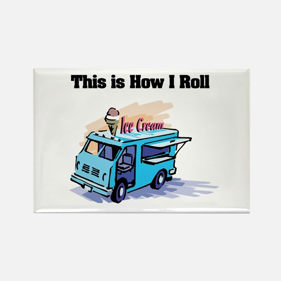 How I Roll (Ice Cream Truck) Rectangle Magnet