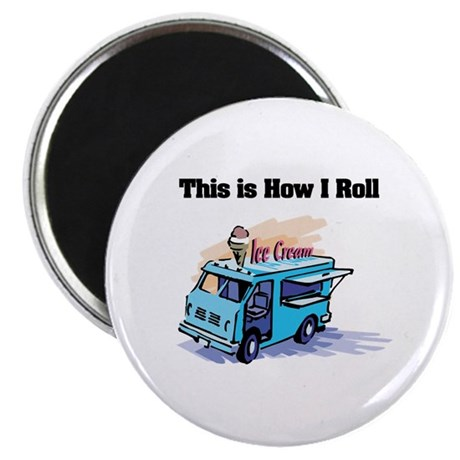 "How I Roll (Ice Cream Truck) 2.25"" Magnet (10 pack"