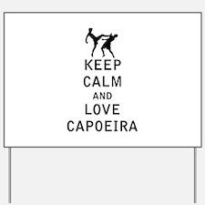 Keep Calm and Love Capoeira Yard Sign