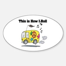 How I Roll (Hippie Bus/Van) Oval Decal