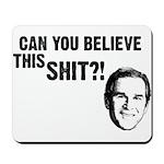 Can You Believe Bush? Mousepad