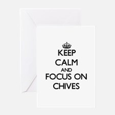 Keep Calm and focus on Chives Greeting Cards