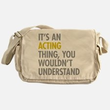 Its An Acting Thing Messenger Bag