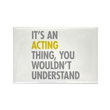 Its An Acting Thing Rectangle Magnet (10 pack)