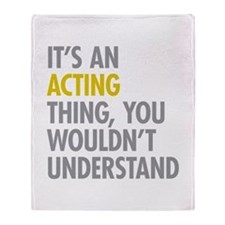 Its An Acting Thing Throw Blanket