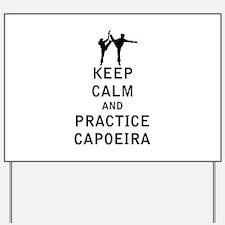 Keep Calm and Practice Capoeira Yard Sign
