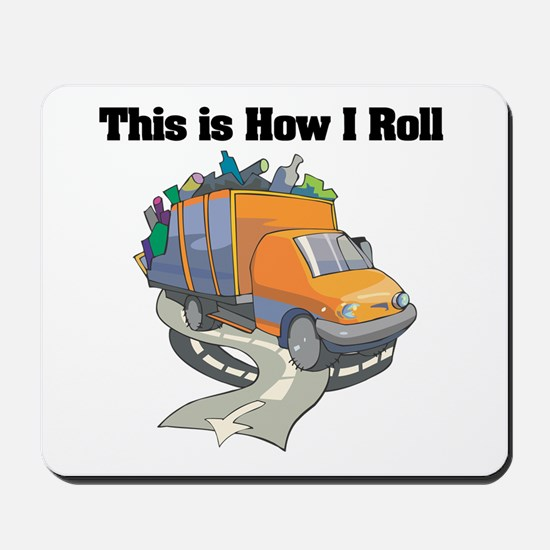 How I Roll (Garbage Truck) Mousepad