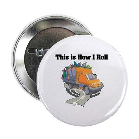 "How I Roll (Garbage Truck) 2.25"" Button (10 pack)"